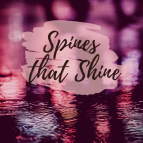 Spines that Shine